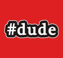 Dude - Hashtag - Black & White One Piece - Short Sleeve