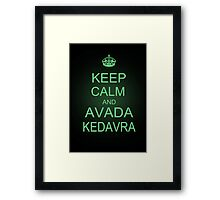 Keep Calm and Avada Kedavra Framed Print