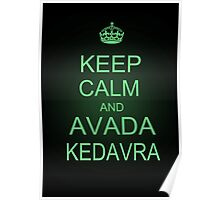 Keep Calm and Avada Kedavra Poster