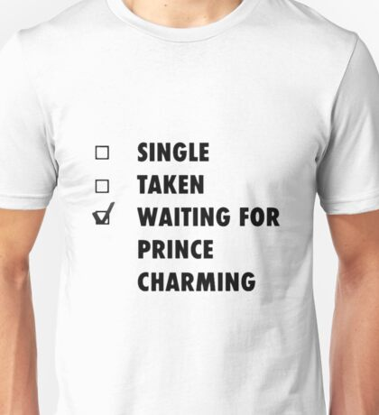 Waiting for Prince Charming Unisex T-Shirt