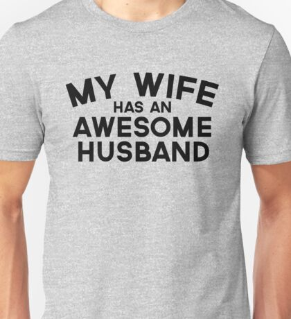 Wife Awesome Husband Quote Unisex T-Shirt