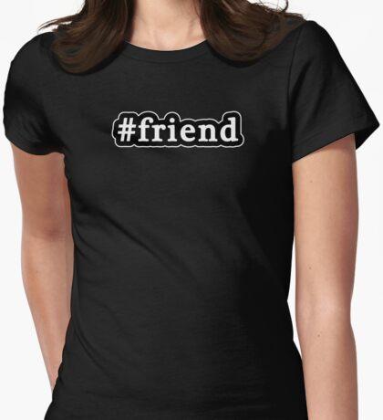 Friend - Hashtag - Black & White Womens Fitted T-Shirt