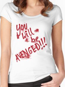 You Will Be AVENGED!!! Women's Fitted Scoop T-Shirt