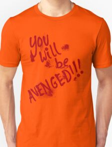 You Will Be AVENGED!!! T-Shirt
