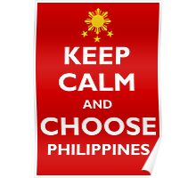 Keep calm and choose Philippines Poster