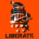 LIBERATE! (Viva Dalek!) by Vincent Carrozza