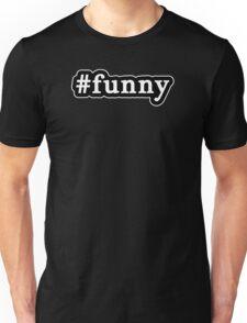 Funny - Hashtag - Black & White Unisex T-Shirt