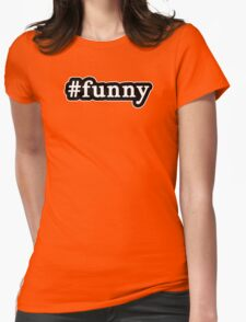 Funny - Hashtag - Black & White Womens Fitted T-Shirt