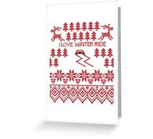 I love winter ride Greeting Card