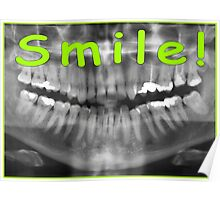 Famous quotes series: Panoramic Dental X-ray with a smile  Poster
