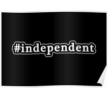 Independent - Hashtag - Black & White Poster