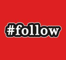 Follow - Hashtag - Black & White Kids Tee