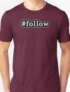 Follow - Hashtag - Black & White Unisex T-Shirt