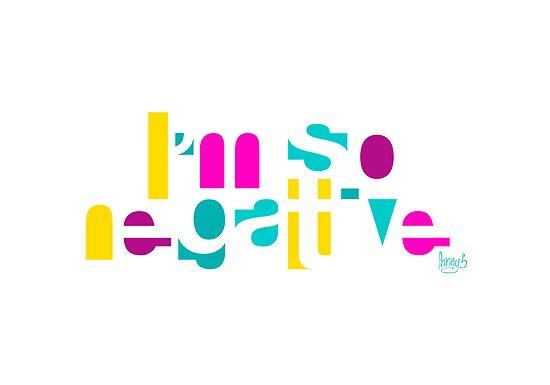 I'm So Negative by ArneyB