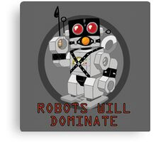 Robots Will Dominate Canvas Print