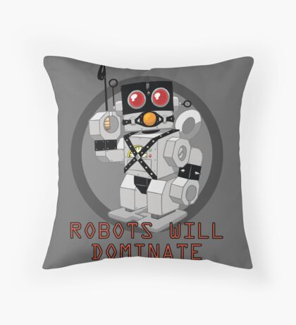 Robots Will Dominate Throw Pillow