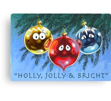 Holly, Jolly & Bright Canvas Print