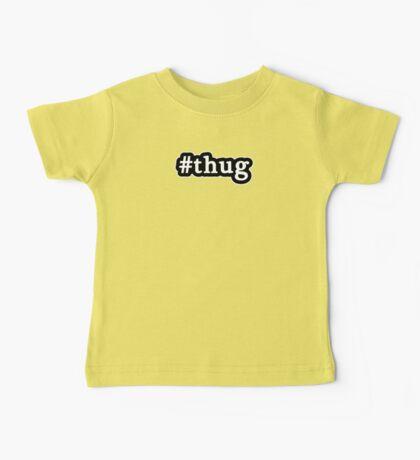 Thug - Hashtag - Black & White Baby Tee
