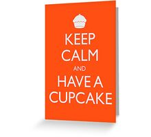 Keep Calm and Have a Cupcake Greeting Card