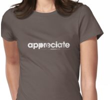 Appreciate Womens Fitted T-Shirt
