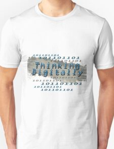 Thinking Digitally Unisex T-Shirt