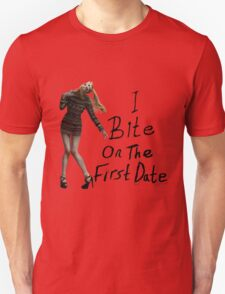 I bite on the first date T-Shirt