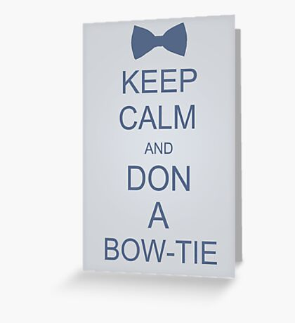 Keep Calm and Don a Bow-Tie Greeting Card