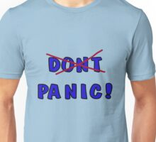 Don't Panic - or rather, PANIC! Unisex T-Shirt
