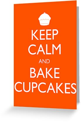 Keep Calm and Bake Cupcakes by geekchic  tees