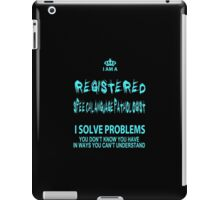 I Am Registered Speech Language Pathologist I Solve Problems You Don't Know You Have In Ways You Can't Understand - Tshirts & Accessories iPad Case/Skin
