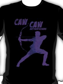 CAW CAW, MOTHERF*CKERS T-Shirt