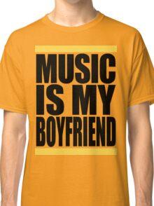 Music Is My Boyfriend Classic T-Shirt