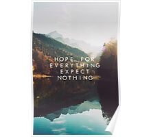 Hope For Everything, Expect Nothing Poster