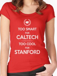 Too Smart for Caltech Women's Fitted Scoop T-Shirt