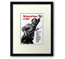 We Have Just Begun To Fight - WW2 Framed Print