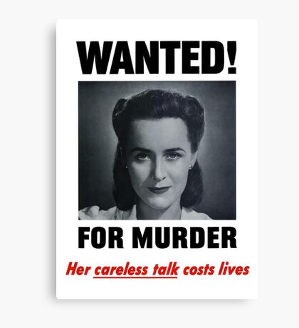 Wanted For Murder - Her Careless Talk Costs Lives Canvas Print