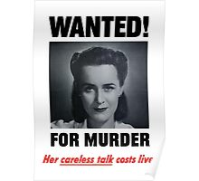Wanted For Murder - Her Careless Talk Costs Lives Poster
