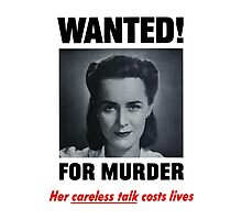 Wanted For Murder - Her Careless Talk Costs Lives Photographic Print