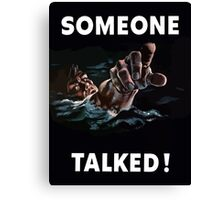 Someone Talked - WW2 Propaganda Canvas Print
