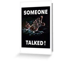 Someone Talked - WW2 Propaganda Greeting Card