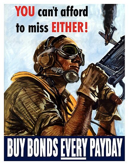 You Can't Afford To Miss Either Buy Bonds Every Payday by warishellstore