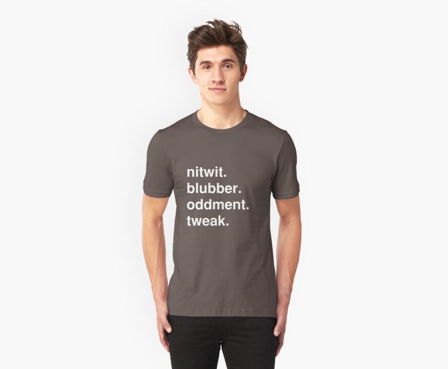 nitwit/blubber/oddment/tweak by immunetogravity