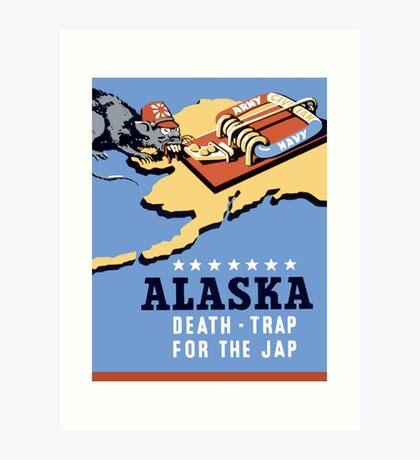 Alaska - Death Trap For The Jap - WW2 Propaganda Art Print