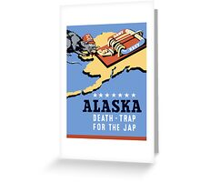 Alaska - Death Trap For The Jap - WW2 Propaganda Greeting Card