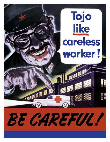 Tojo Like Careless Worker Be Careful - WW2 by warishellstore