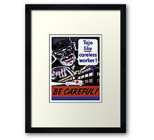 Tojo Like Careless Worker Be Careful - WW2 Framed Print