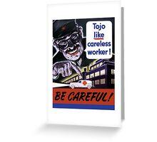 Tojo Like Careless Worker Be Careful - WW2 Greeting Card