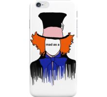 mad as a iPhone Case/Skin