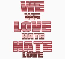 We Hate Love/ We Love Hate. by aamazed