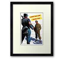Loose Talk Can Cause This - WW2 Framed Print